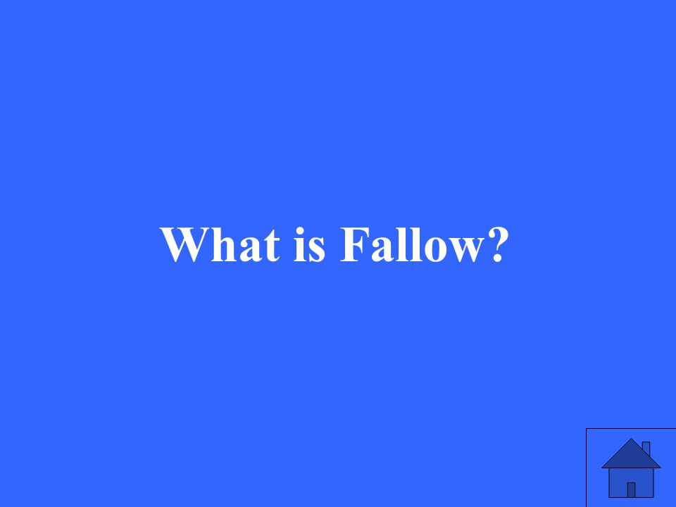 7 What is Fallow?