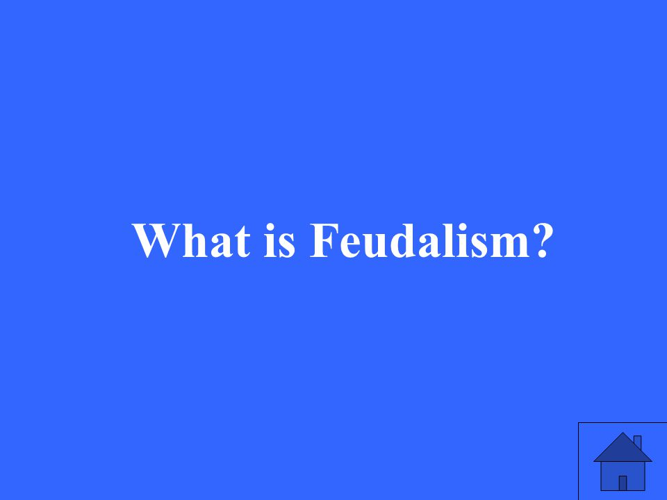 9 What is Feudalism?