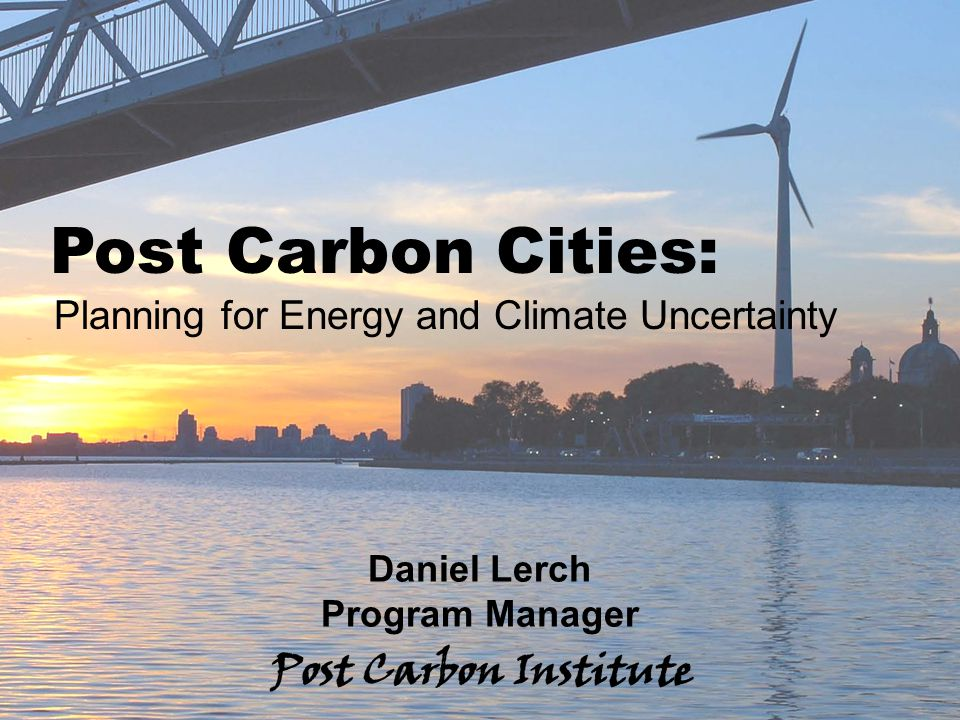 ENERGY Post Carbon Cities: Planning for Energy and Climate Uncertainty - 12 What's happening.