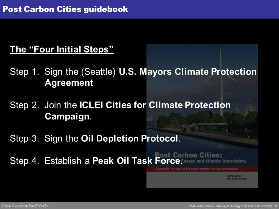 ENERGY Post Carbon Cities: Planning for Energy and Climate Uncertainty - 36 The Four Initial Steps Step 1.