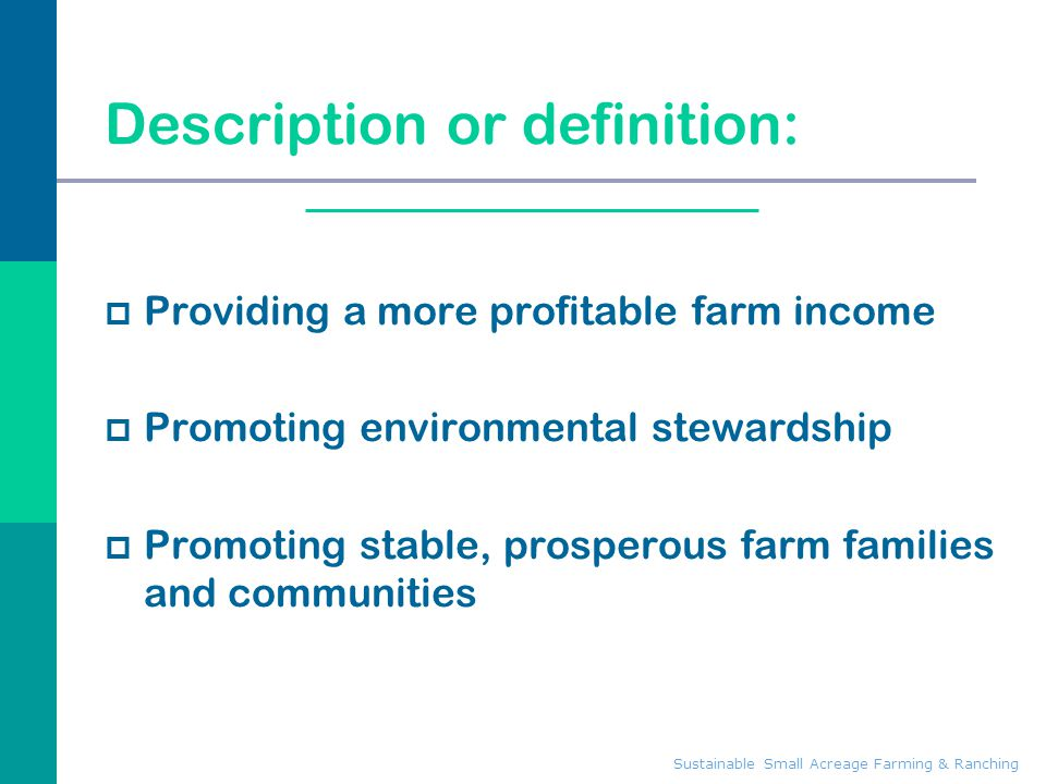 Three Aspects of Agricultural Sustainability  Economic factors  Environmental concerns  Social issues