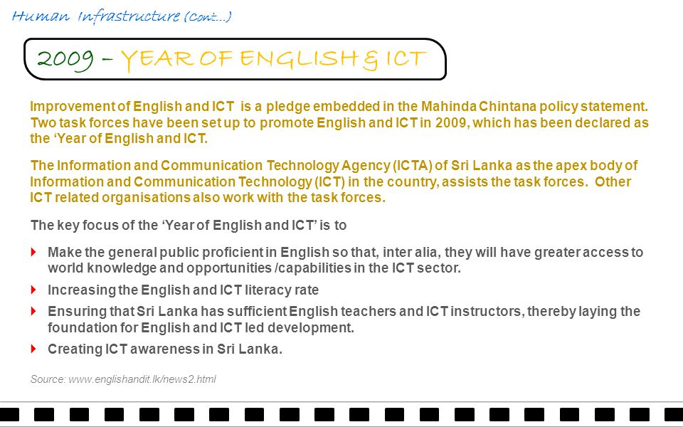 2009 – YEAR OF ENGLISH & ICT Improvement of English and ICT is a pledge embedded in the Mahinda Chintana policy statement.