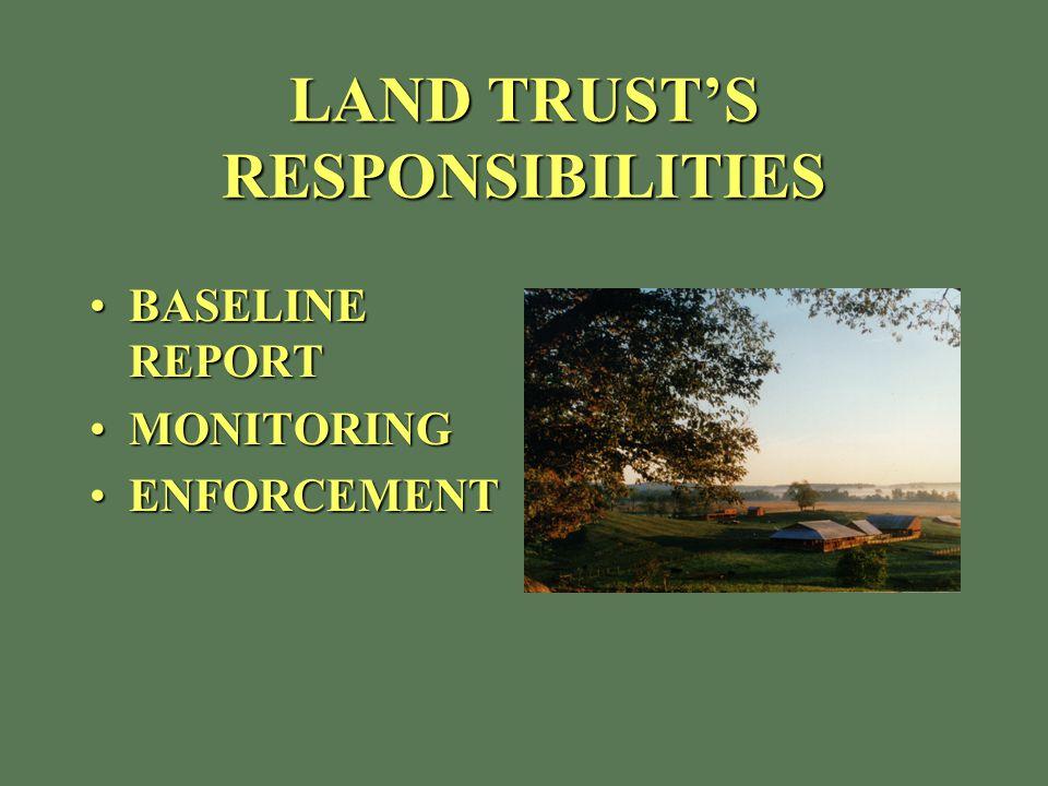 LAND TRUST'S RESPONSIBILITIES BASELINE REPORTBASELINE REPORT MONITORINGMONITORING ENFORCEMENTENFORCEMENT