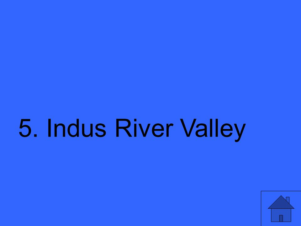 11 5. Indus River Valley