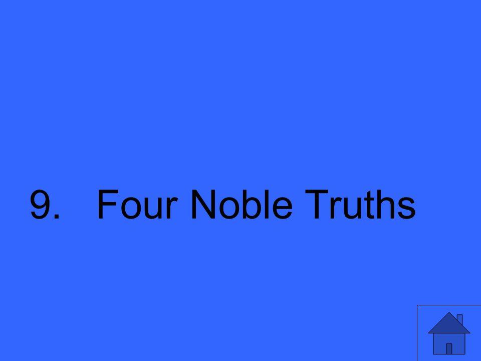 19 9. Four Noble Truths