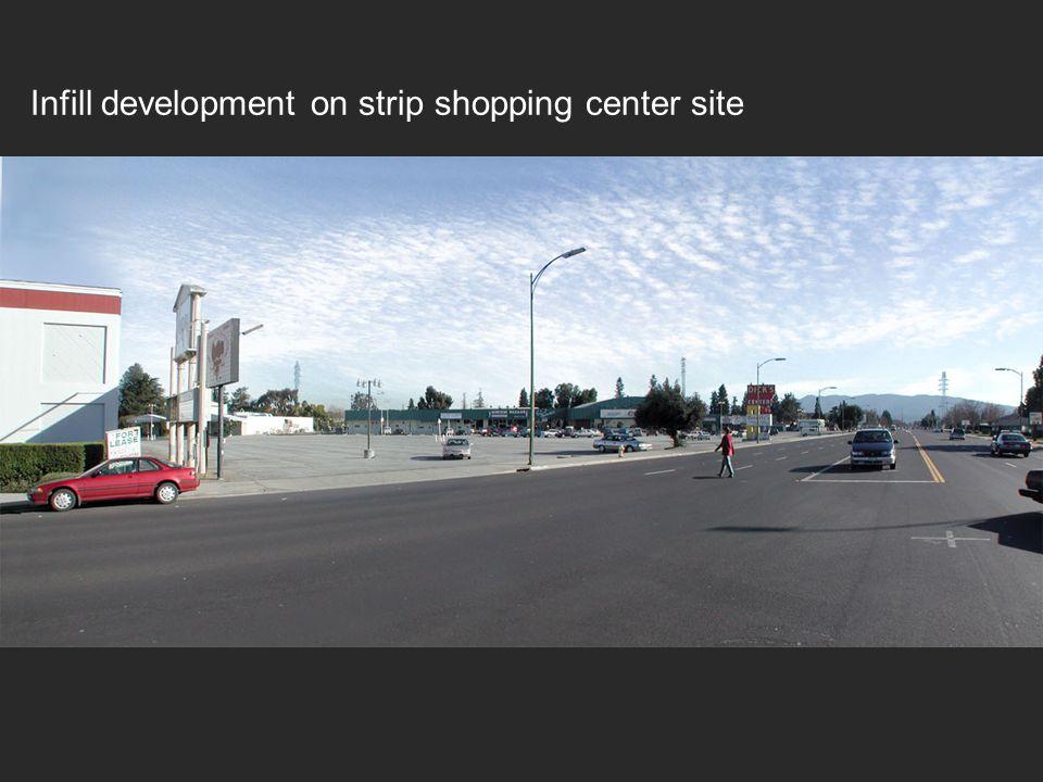 Infill development on strip shopping center site