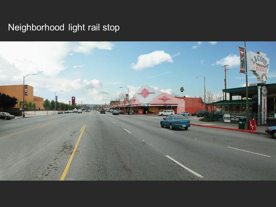 Neighborhood light rail stop