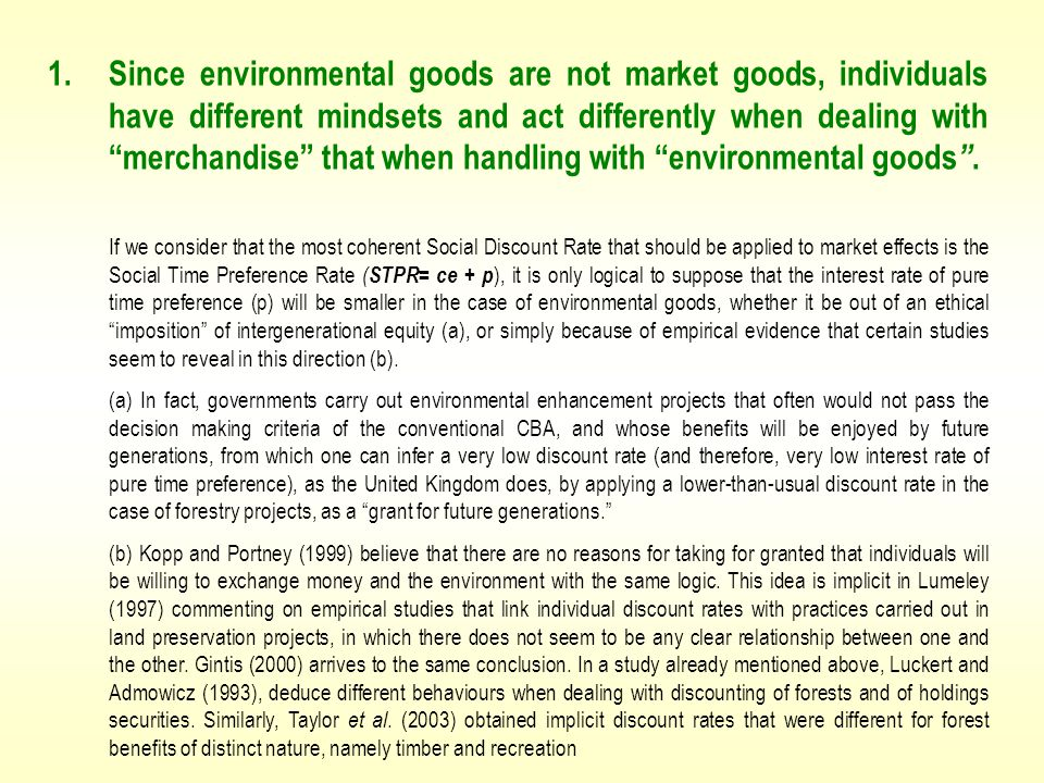 """1. Since environmental goods are not market goods, individuals have different mindsets and act differently when dealing with """"merchandise"""" that when h"""