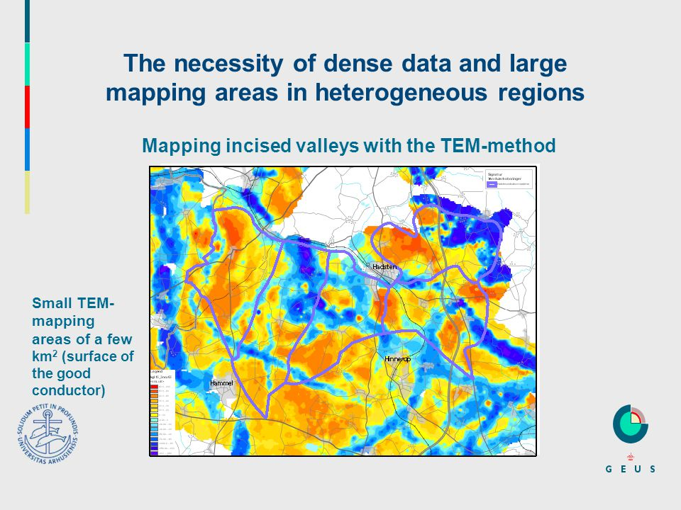 The necessity of dense data and large mapping areas in heterogeneous regions Small TEM- mapping areas of a few km 2 (surface of the good conductor) Mapping incised valleys with the TEM-method