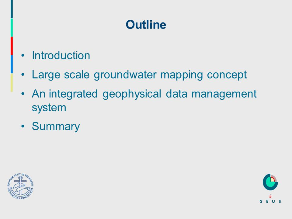 Outline Introduction Large scale groundwater mapping concept An integrated geophysical data management system Summary