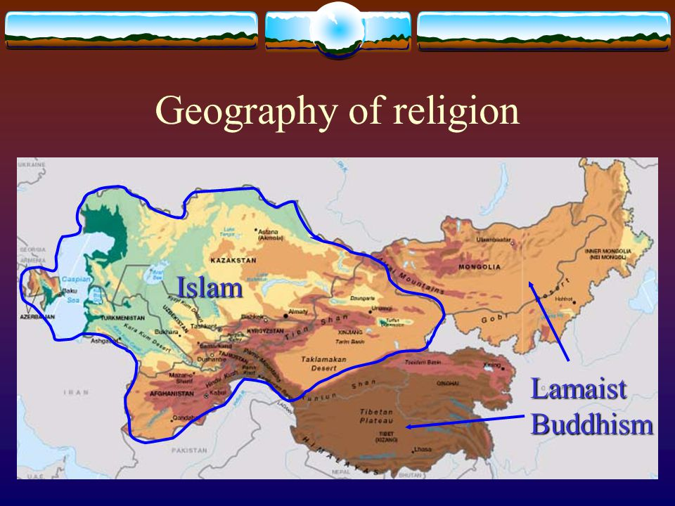 Geography of religion Islam Lamaist Buddhism
