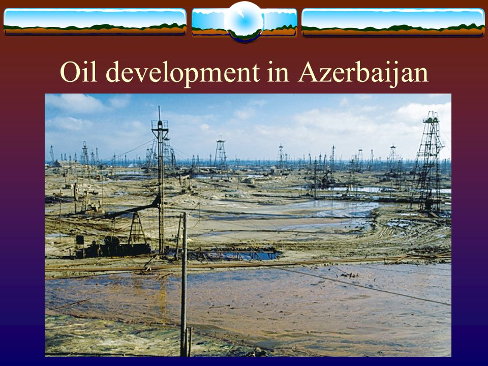 Oil development in Azerbaijan
