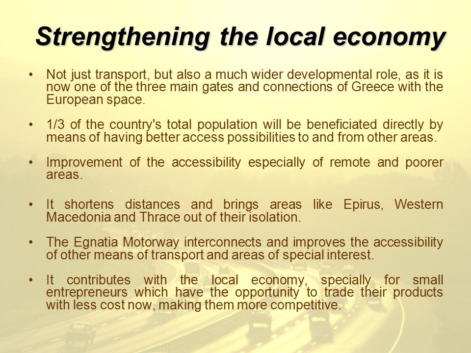 Strengthening the local economy Not just transport, but also a much wider developmental role, as it is now one of the three main gates and connections of Greece with the European space.
