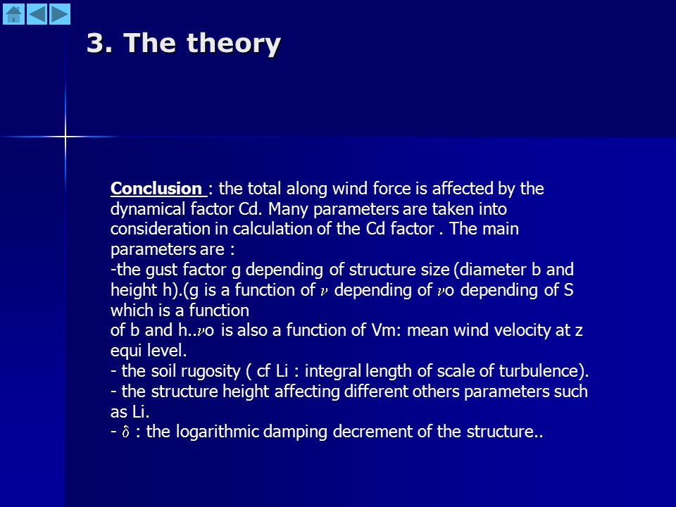 Conclusion : the total along wind force is affected by the dynamical factor Cd. Many parameters are taken into consideration in calculation of the Cd