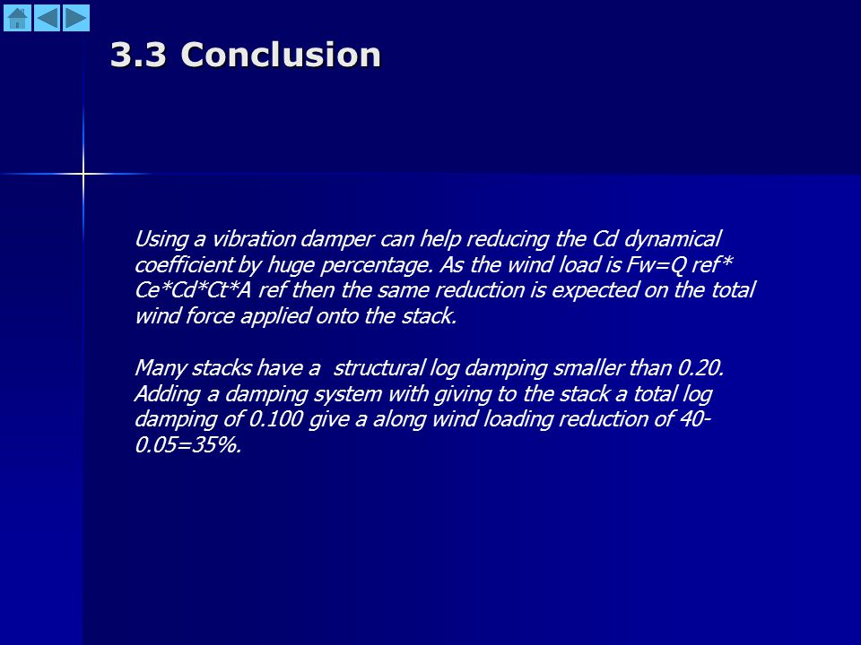 3.3 Conclusion Using a vibration damper can help reducing the Cd dynamical coefficient by huge percentage.