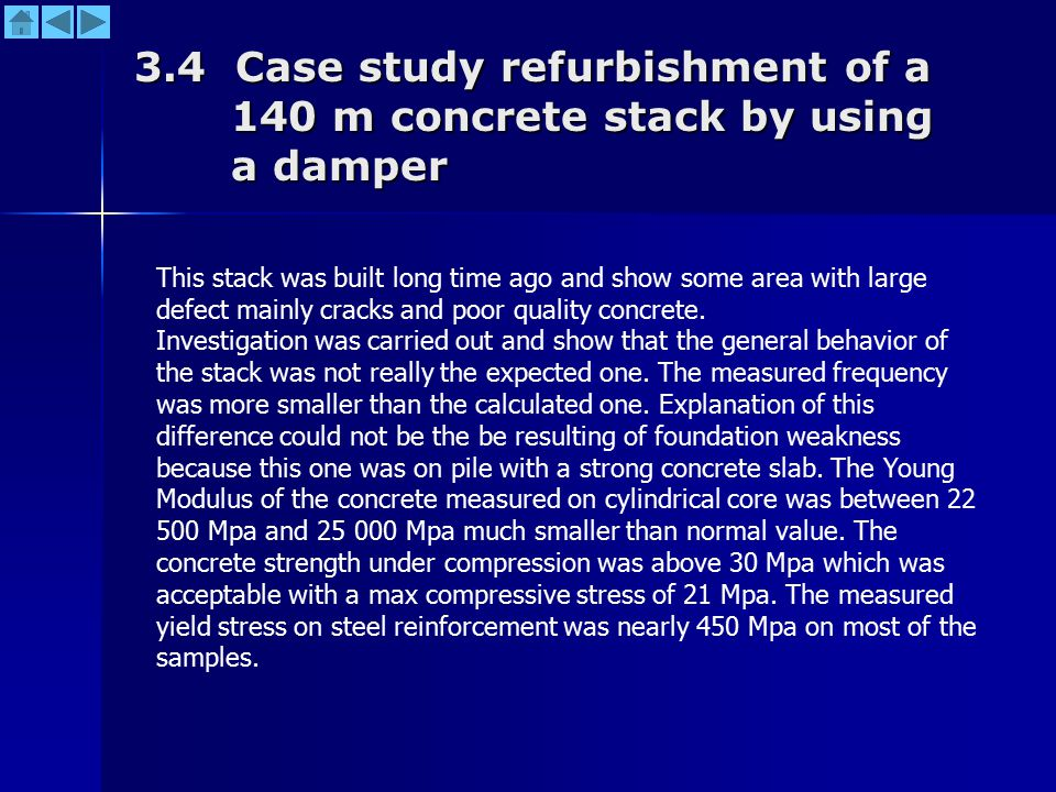 3.4 Case study refurbishment of a 140 m concrete stack by using a damper This stack was built long time ago and show some area with large defect mainly cracks and poor quality concrete.