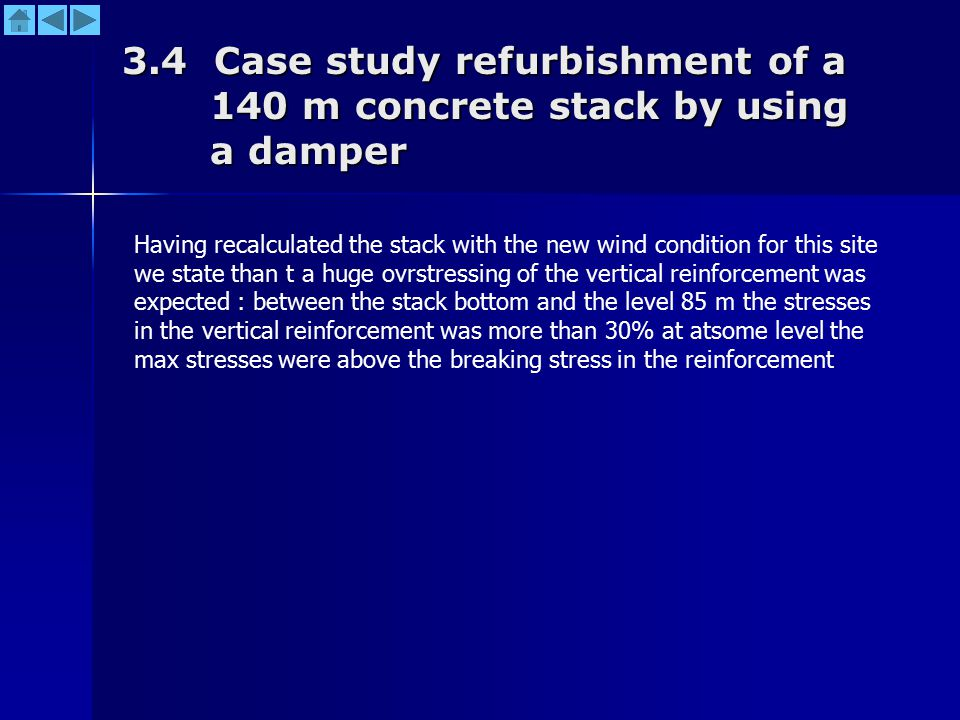 3.4 Case study refurbishment of a 140 m concrete stack by using a damper Having recalculated the stack with the new wind condition for this site we st