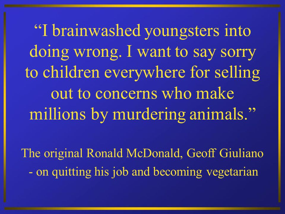 I brainwashed youngsters into doing wrong.