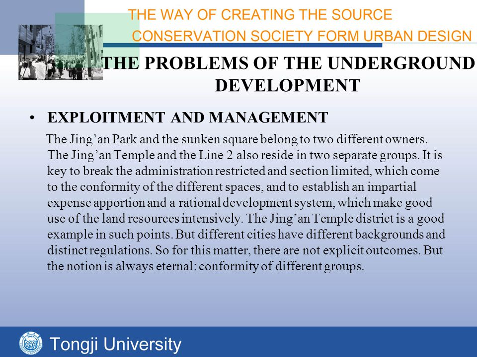 THE PROBLEMS OF THE UNDERGROUND DEVELOPMENT EXPLOITMENT AND MANAGEMENT The Jing'an Park and the sunken square belong to two different owners.