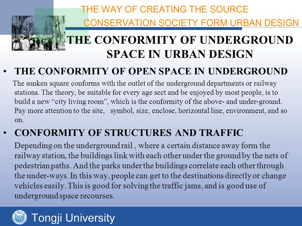 THE CONFORMITY OF UNDERGROUND SPACE IN URBAN DESIGN THE CONFORMITY OF OPEN SPACE IN UNDERGROUND The sunken square conforms with the outlet of the underground departments or railway stations.