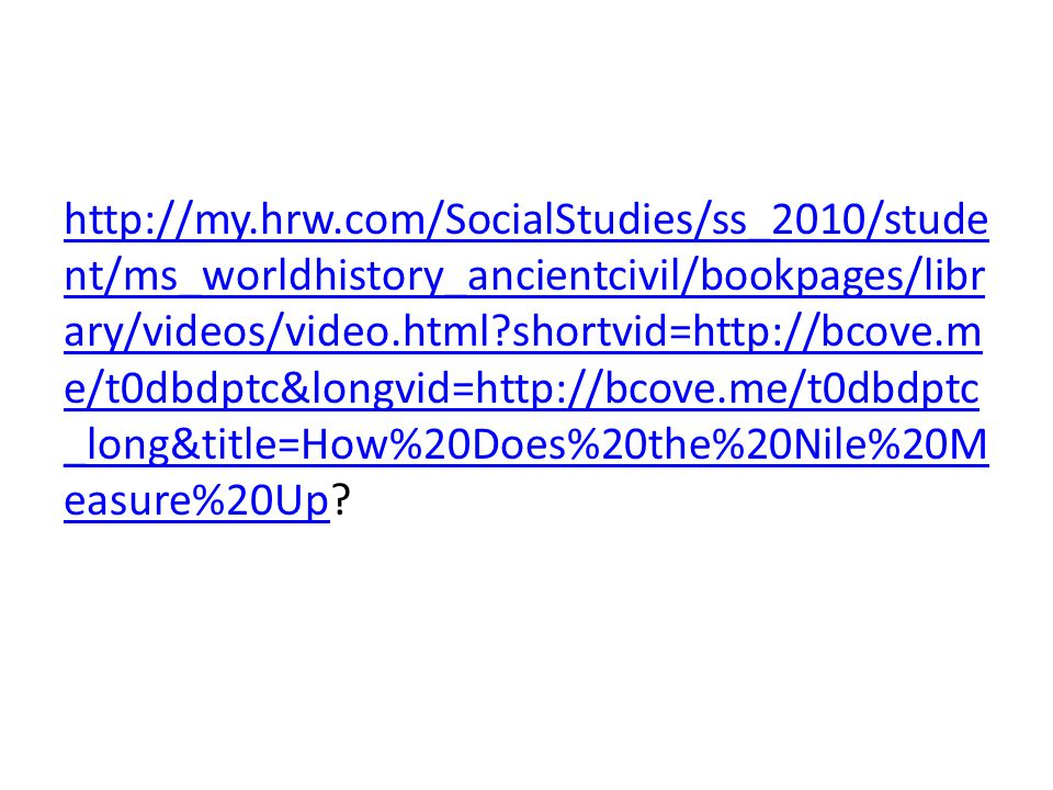 http://my.hrw.com/SocialStudies/ss_2010/stude nt/ms_worldhistory_ancientcivil/bookpages/libr ary/videos/video.html?shortvid=http://bcove.m e/t0dbdptc&