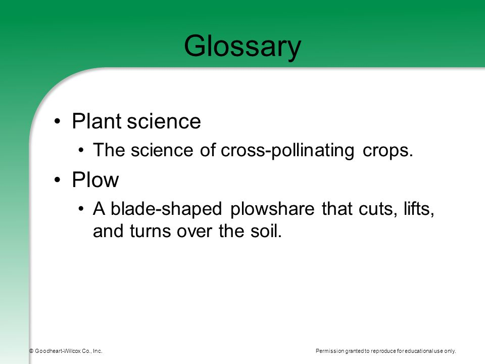 Permission granted to reproduce for educational use only. © Goodheart-Willcox Co., Inc. Glossary Plant science The science of cross-pollinating crops.