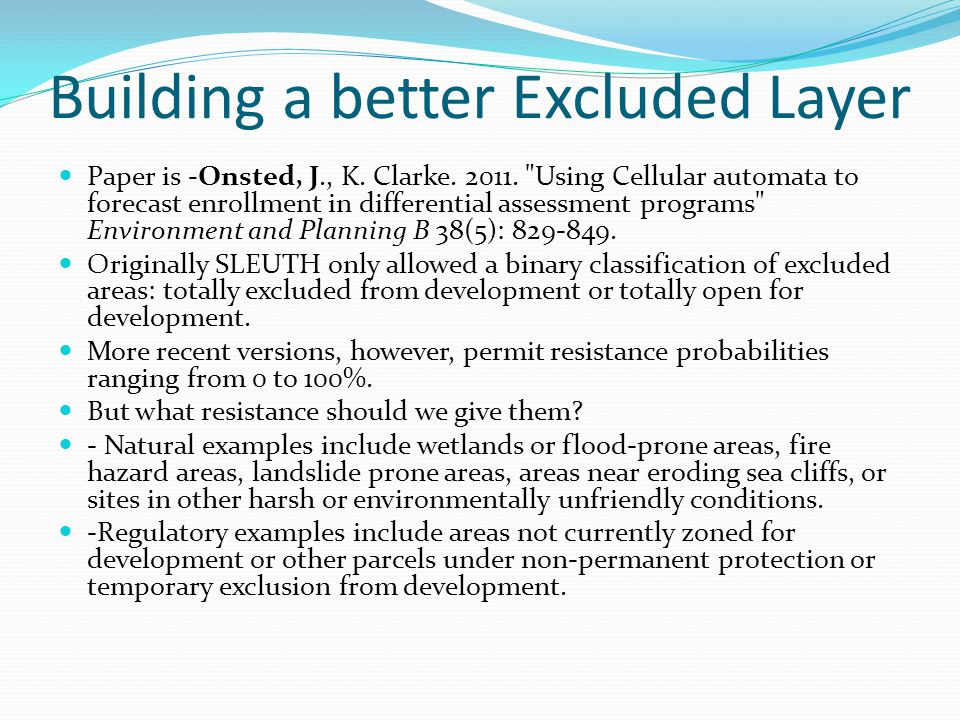 Building a better Excluded Layer Paper is -Onsted, J., K.