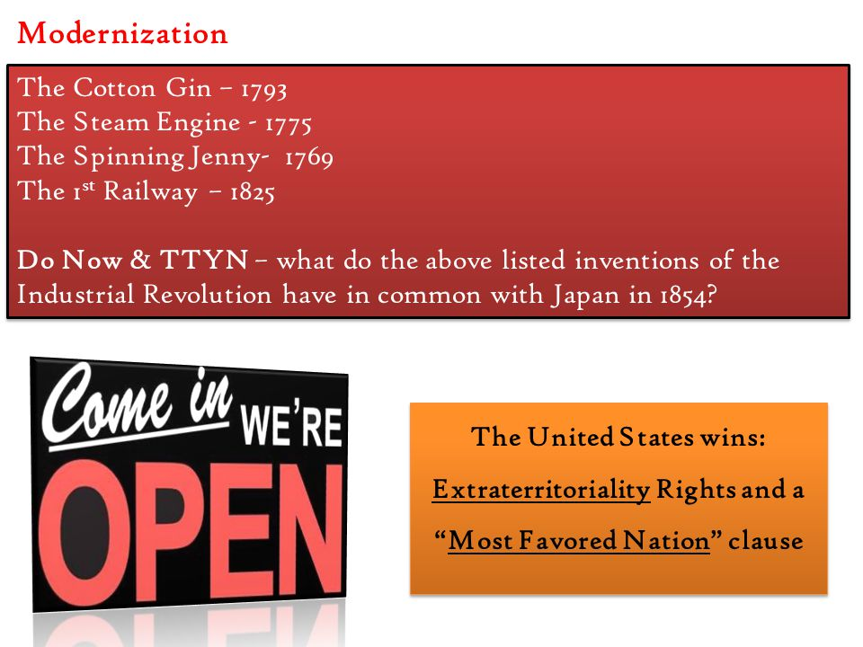 Modernization The Cotton Gin – 1793 The Steam Engine - 1775 The Spinning Jenny- 1769 The 1 st Railway – 1825 Do Now & TTYN – what do the above listed