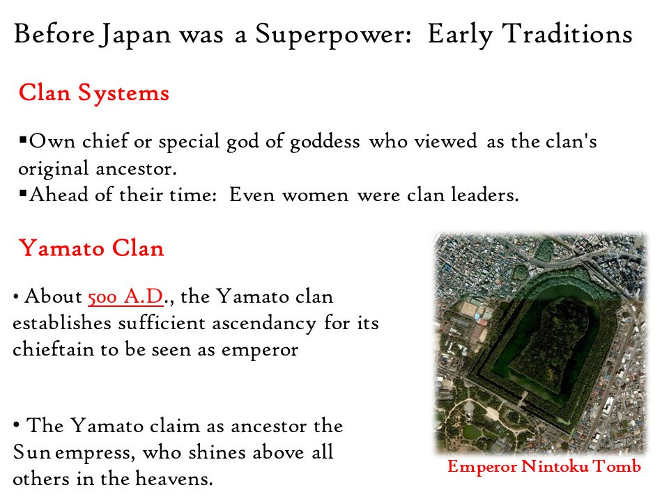 Before Japan was a Superpower: Early Traditions Clan Systems  Own chief or special god of goddess who viewed as the clan s original ancestor.