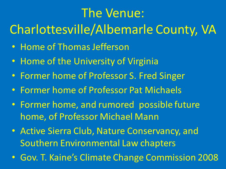 The Venue: Charlottesville/Albemarle County, VA Home of Thomas Jefferson Home of the University of Virginia Former home of Professor S.