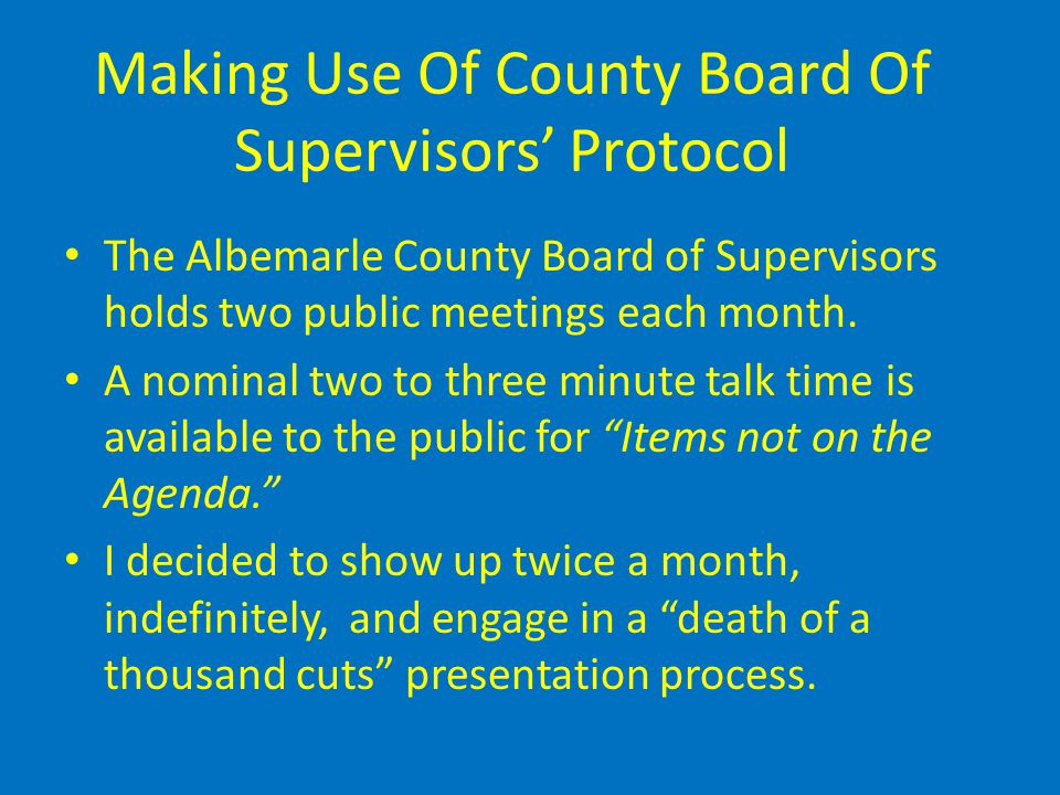Making Use Of County Board Of Supervisors' Protocol The Albemarle County Board of Supervisors holds two public meetings each month.