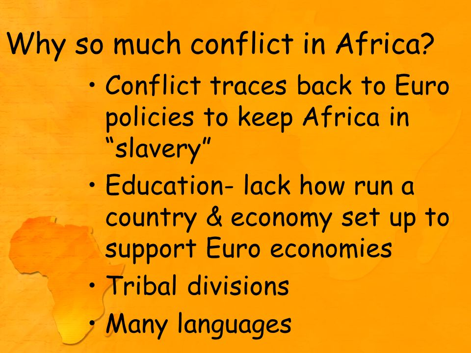 Why so much conflict in Africa.