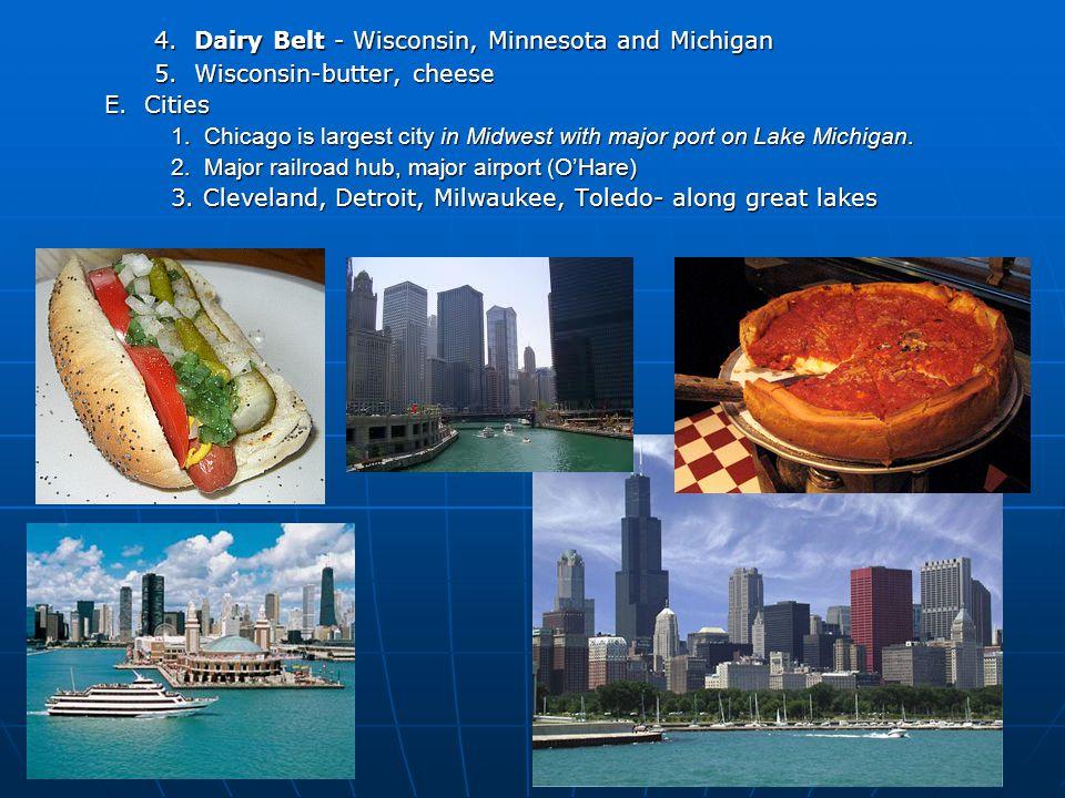 4. Dairy Belt - Wisconsin, Minnesota and Michigan 4.