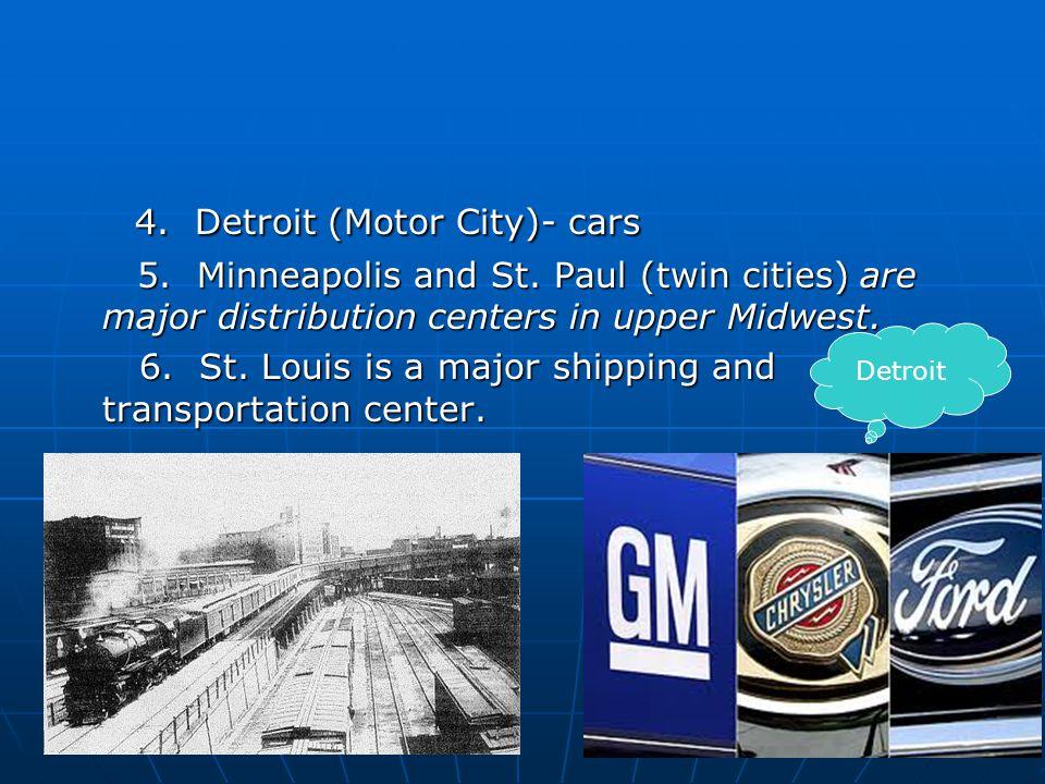 4. Detroit (Motor City)- cars 4. Detroit (Motor City)- cars 5.