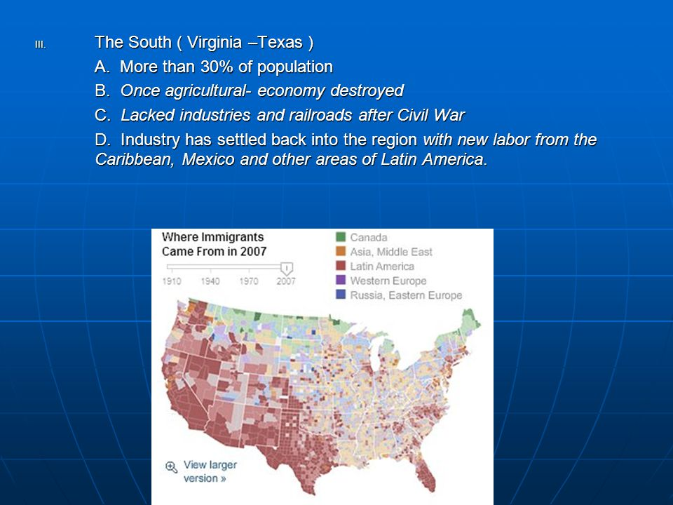 III. The South ( Virginia –Texas ) A. More than 30% of population B.