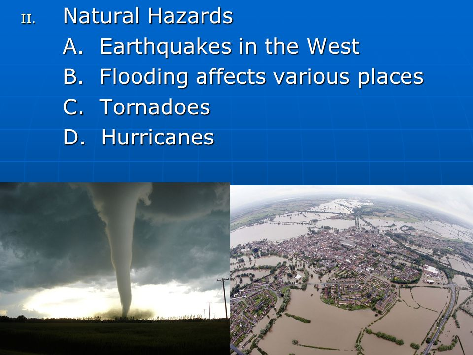 II. Natural Hazards A. Earthquakes in the West B.