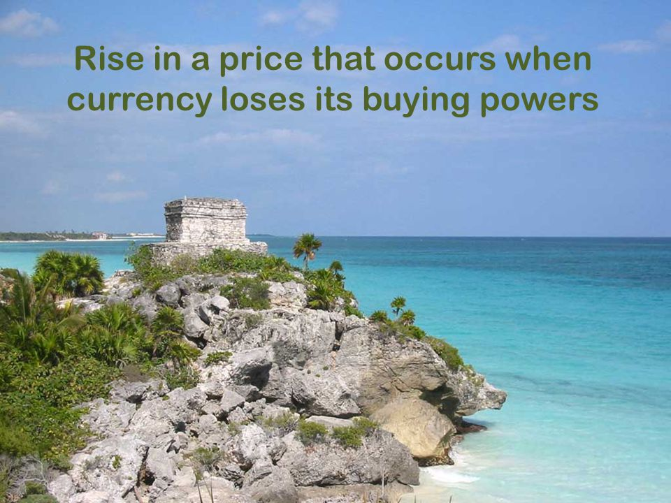 Rise in a price that occurs when currency loses its buying powers