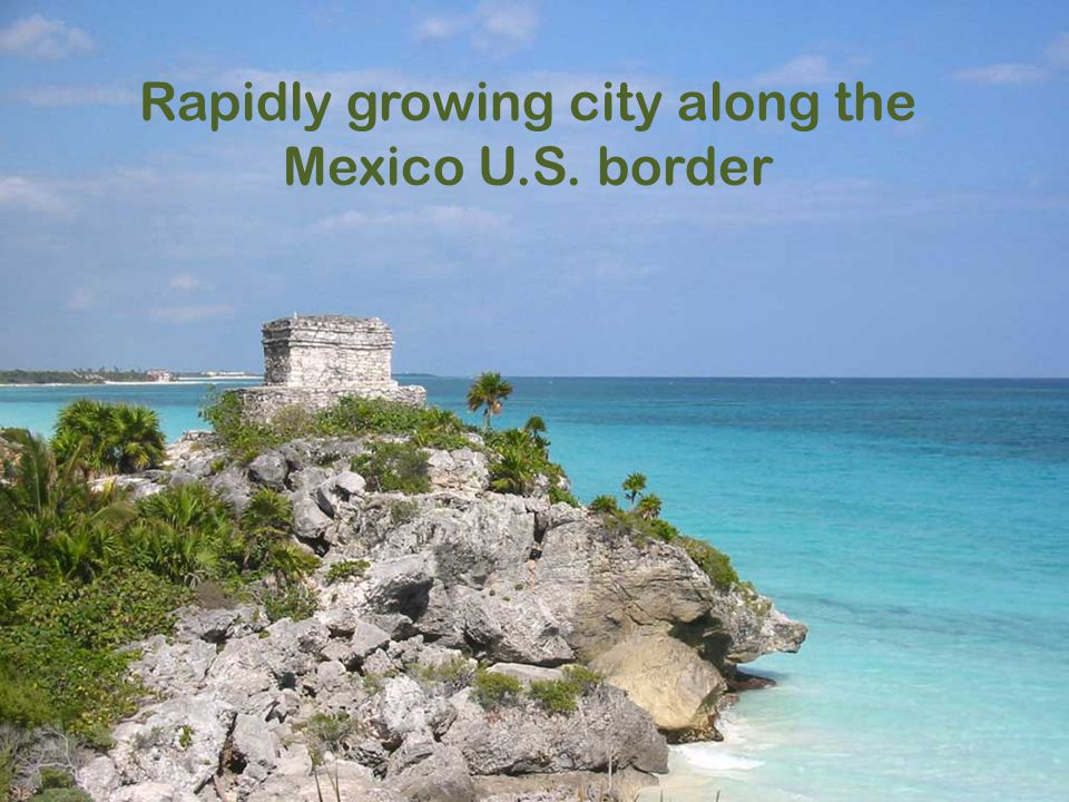 Rapidly growing city along the Mexico U.S. border