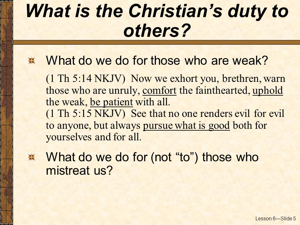 Lesson 6—Slide 5 What do we do for those who are weak.