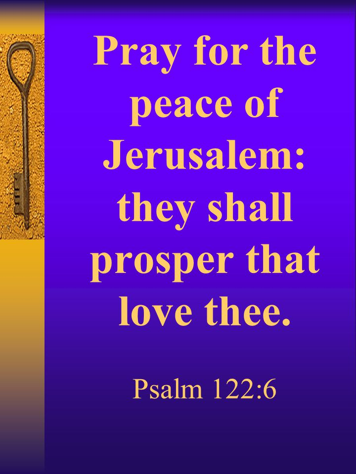 Why Do We Pray for Israel. God's Blessing is upon them that bless Israel.