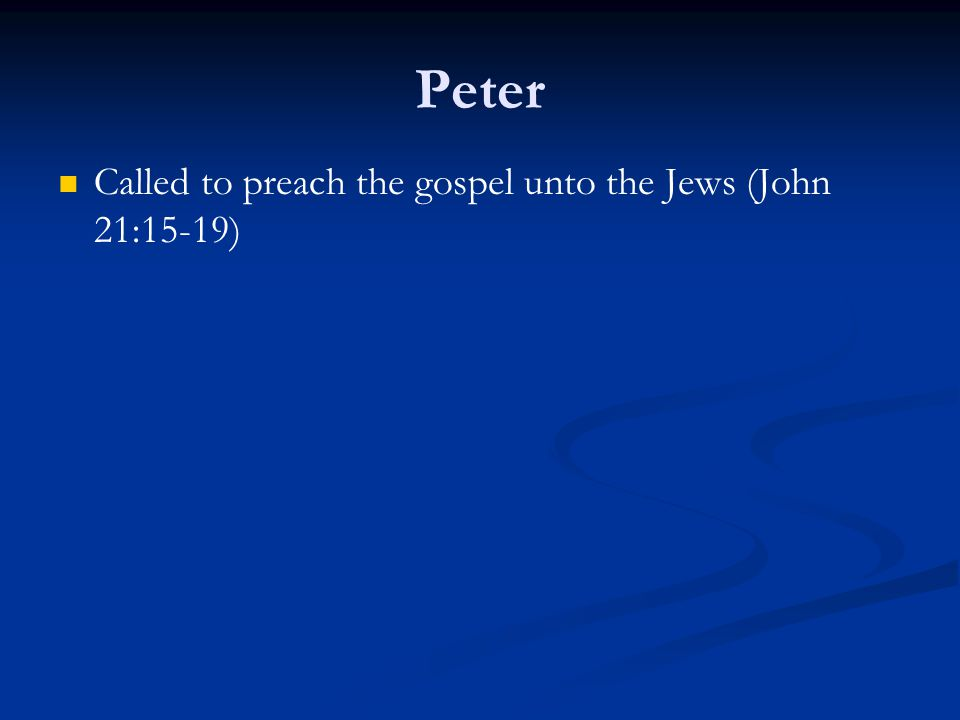 Called to preach the gospel unto the Jews (John 21:15-19)