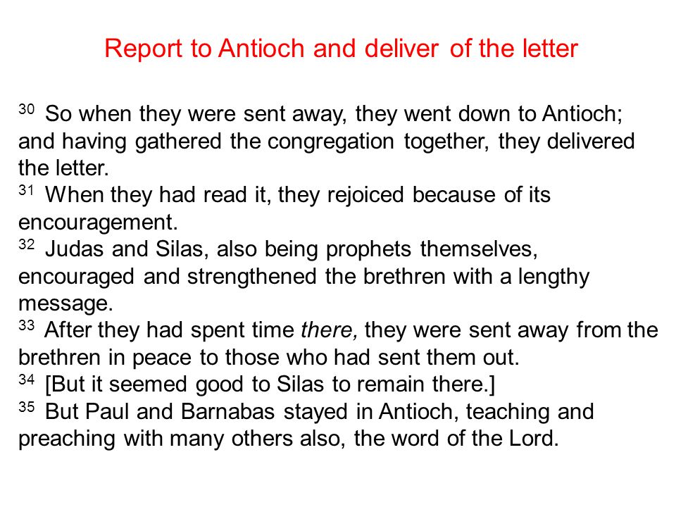 Report to Antioch and deliver of the letter 30 So when they were sent away, they went down to Antioch; and having gathered the congregation together,