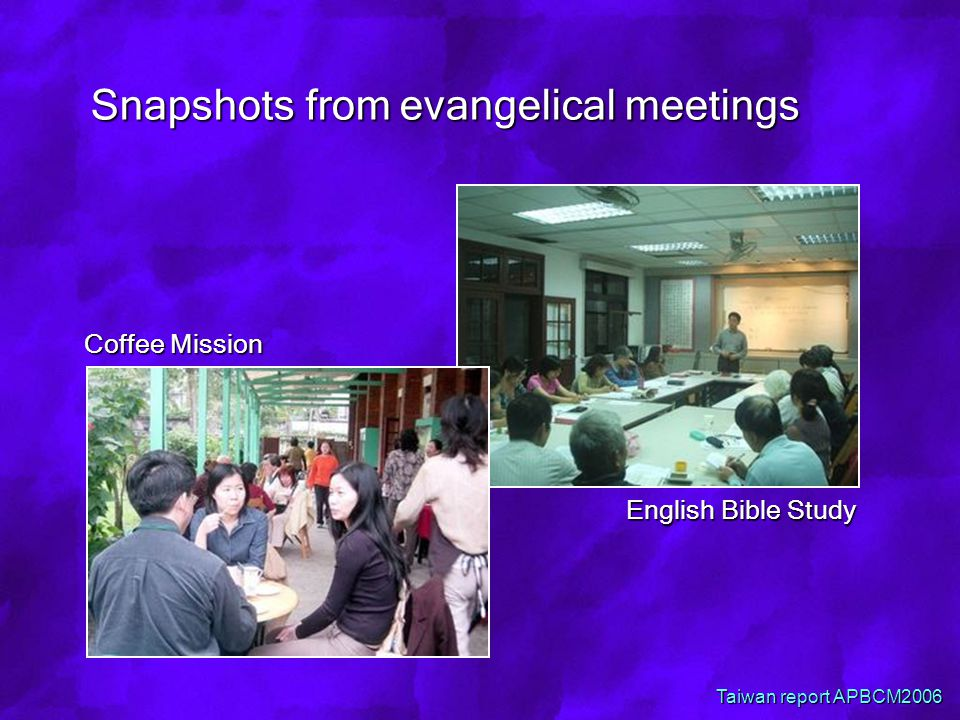 Snapshots from evangelical meetings Coffee Mission English Bible Study Taiwan report APBCM2006