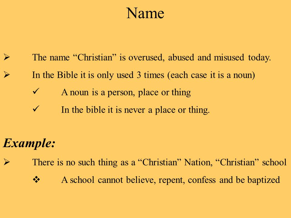 Name  The name Christian is overused, abused and misused today.