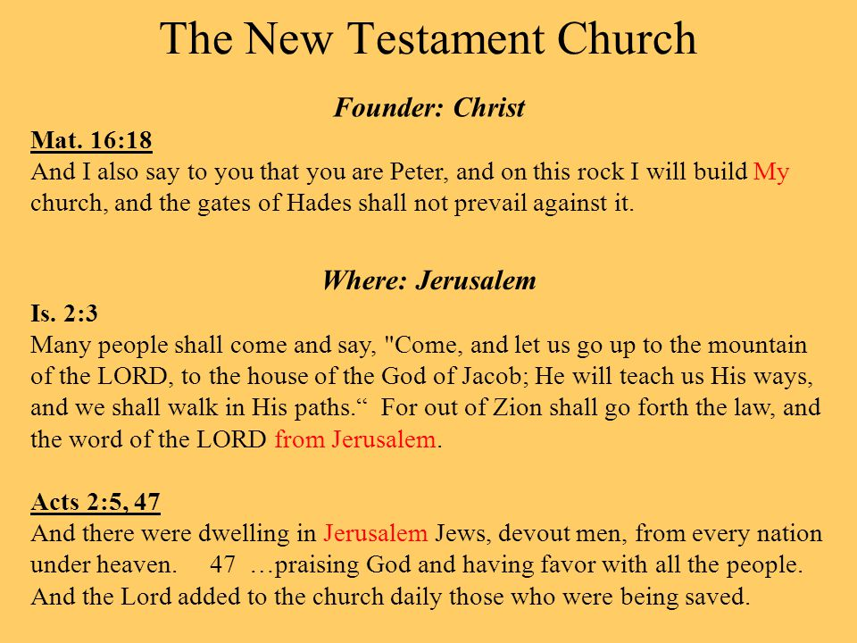 The New Testament Church Founder: Christ Mat.