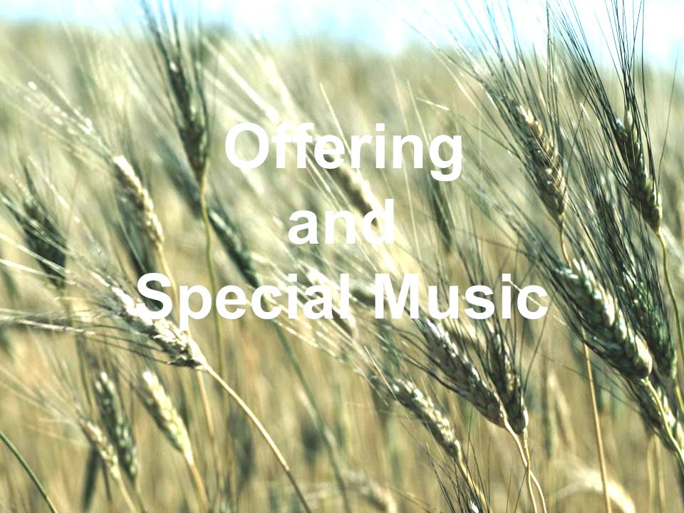 WELCOME TO THE UNITED BRETHREN IN CHRIST CHURCH Offering and Special Music