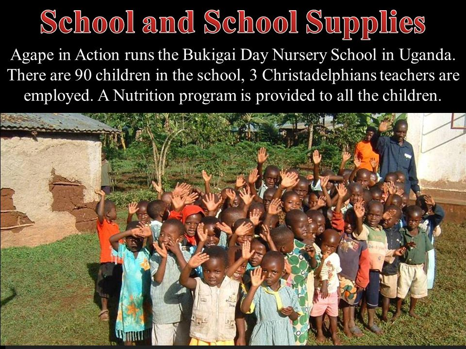 Agape in Action runs the Bukigai Day Nursery School in Uganda.