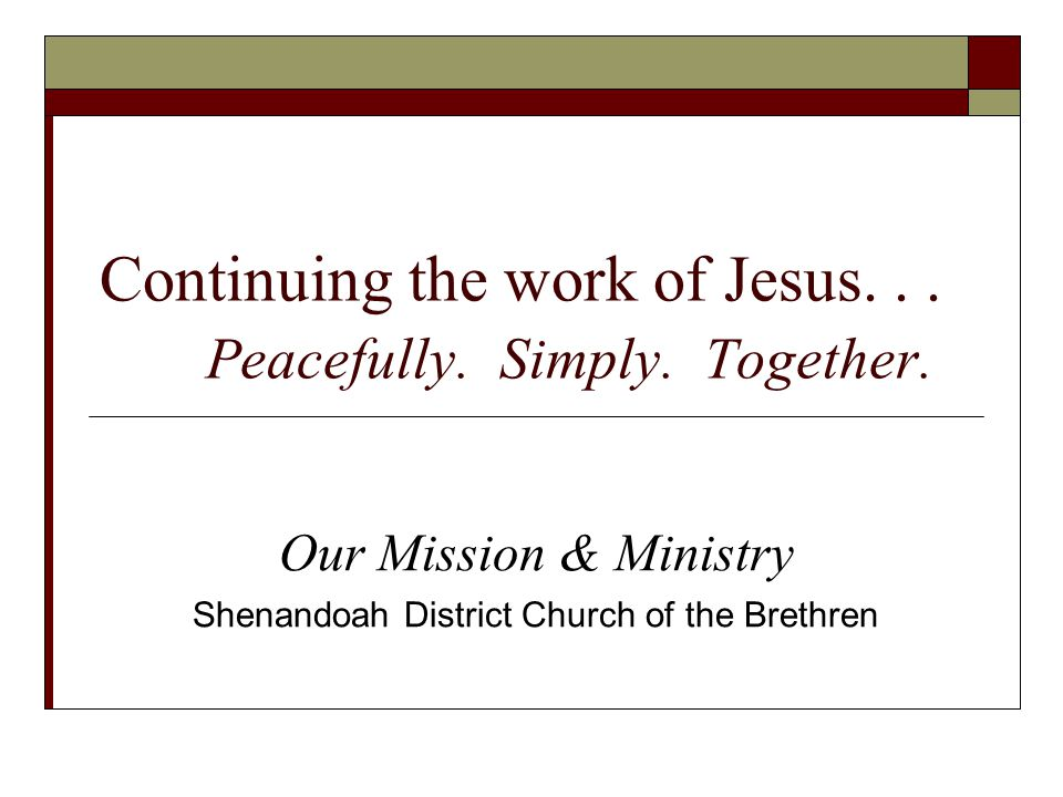 Continuing the work of Jesus... Peacefully. Simply.