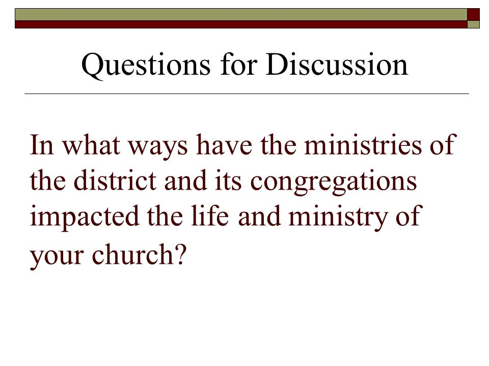 Share ideas that you may have of how we--the district, your congregation and your sister congregations--can partner together to build up the body of Christ in our communities and our world.