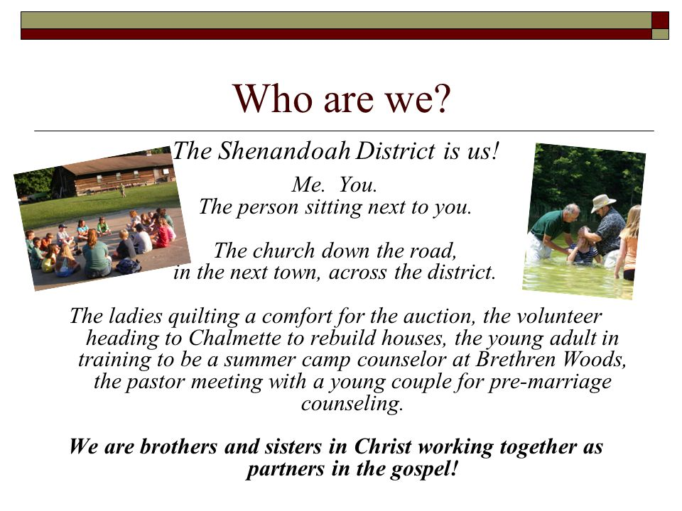Who are we.The Shenandoah District is...